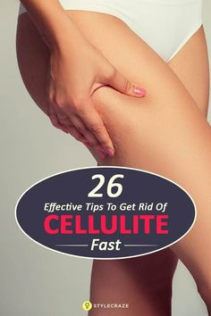 24 Best Ways To Get Rid Of Cellulite Fast