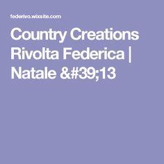 Country Creations Rivolta Federica | Natale '13