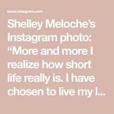"""Shelley Meloche's Instagram photo: """"More and more I realize how short life really is. I have chosen to live my life on my own terms and enjoy the rest of my life. Tired of…"""" Of My Life, Tired, Thats Not My, Rest, Digital, Business, Instagram, Im Tired, Store"""