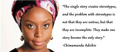 The Danger of a Single Story – C N Adichie