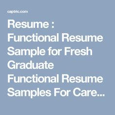 Resume : Functional Resume Sample for Fresh Graduate Functional Resume Samples For Career Changers. Functional Resume For Fresh Graduate Sample. Functional Resume Template For Fresh Graduate.