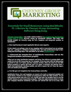Essentials for Small Businesses using QuickBooks Pt. 2 Review by Cheyney Group Accounting Software Hong Kong -Cheyney Group Blog - Last weeks column looked at five essential steps that business owners want to review BEFORE setting up QuickBooks software. This week, well provide insights on correctly using the lists, templates and integrated modules in QuickBooks.