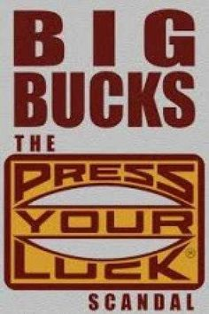 Big Bucks The Press Your Luck Scandal