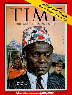 Tom Mboya on the March 1960 cover story of Time Magazine. Jomo Kenyatta, Time Magazine, Magazine Covers, Kenya Travel, Extraordinary People, March 7, Political Figures, Hosting Company, East Africa