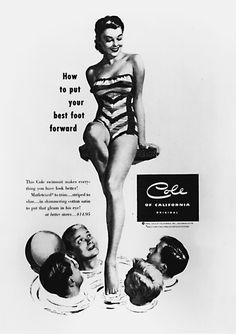"""Daily dose 'o' ey-candy. """"The Cole swimsuit makes everything you have look better!"""" Oh, the joys of mid-century adevertising. Don Draper would be proud."""