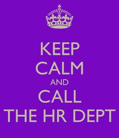 'Keep calm and call The HR Dept'