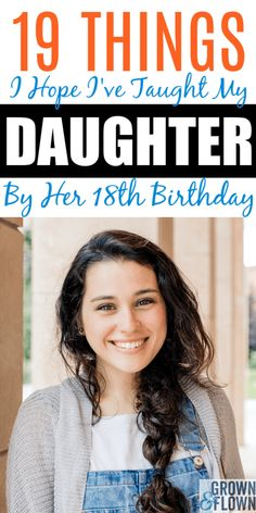 Raising teenager tips. On Her Birthday, Here are the 19 Things I Hope I've Taught My Daughter Raising Daughters, Raising Teenagers, Parenting Teenagers, Teenage Daughters, Parenting Advice, Gentle Parenting, Birthday Girl Quotes, Girl Birthday, Birthday Bash