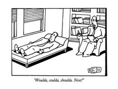 Woulda, coulda, shoulda.  Next! - New Yorker Cartoon Poster Print  by Bruce Eric Kaplan at the Condé Nast Collection