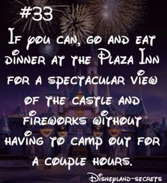 Disneyland-Secret #33: If you can, go and eat dinner at the Plaza Inn for a spectacular view of the castle and fireworks without having to camp out for a couple hours.