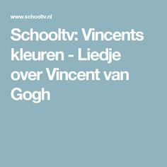 Schooltv: Vincents kleuren - Liedje over Vincent van Gogh