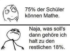75 % der Schüler können Mathe - Win Pisastudie hatte doch recht :p witze meme lustiges zitate humor funny bilder