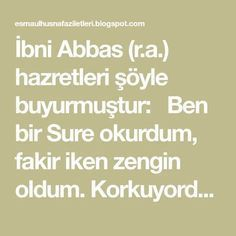 İbni Abbas (r.) hazretleri şöyle buyurmuştur: Ben bir Sure okurdum, fak… - Buch Dua Images, Religion, Prayers, Faith, Sayings, Finn Jake, Kaftan, San Francisco, Full Bath