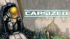 CAPSIZED Review (XBOX Live Arcade) | Unleash The Fanboy
