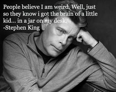Funny yet creepy quote by Stephen King