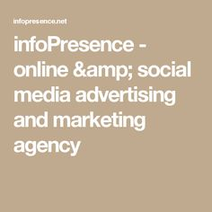 infoPresence - online & social media advertising and marketing agency
