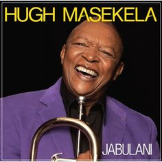Jabulan - Hugh Masekela  South African Wedding Songs