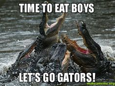 Go Gators! May Mother Nature be kind and we not have a repeat of last week.