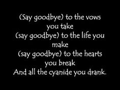 Mcr is my soundtrack as i exit, Mama am gonna die, am losing my mind. So long and goodnight, i burn out not fade.