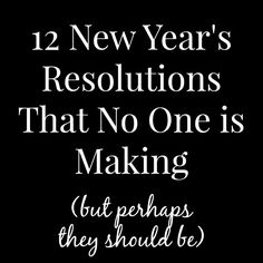 12 New Year's Resolutions that No One is Making (But Perhaps They Should) - Simple Simon and Company