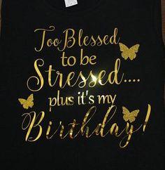 Birthday T-Shirt, Blessed Birthday Shirt, Christian Birthday Shirt, Birthday Girl, Black and Gold Bi Happy Birthday To Me Quotes, Birthday Girl Quotes, Birthday Wishes For Myself, Birthday Wishes Quotes, Happy Birthday Images, Birthday Greetings, Glitter Birthday, Gold Birthday, Birthday Pins