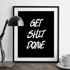 Motivational Quote Prints Get Shit Done Print by MarchHarePrints Quote Prints, Poster Wall, Wall Decals, Motivational Quotes, Lettering, Unique Jewelry, Handmade Gifts, Frame, Etsy