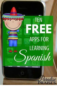 10 Free Apps for Learning Spanish via ParadisePraises.com #spanishapps #learningspanish #homeschoolspanish
