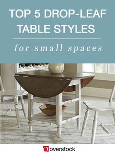 Drop-leaf tables come in many different styles that are compact and functional in addition to being beautiful, making them perfect for small spaces.
