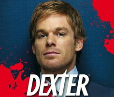 Dexter. Because there's just something loveable about this serial killer... O.o