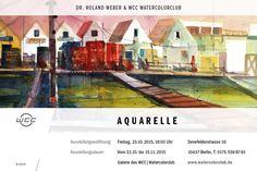 Der WCC | Watercolorclub präsentiert: Aquarelle von Dr. Roland Weber und WCC Watercolorclub Ausstellungseröffnung: 23.10.2015, um 19 Uhr Ausstellungsdauer: 26.10.- 15.11.2015