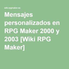 Mensajes personalizados en RPG Maker 2000 y 2003 [Wiki RPG Maker]