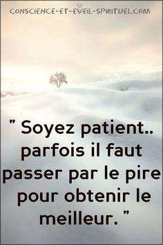 Soyez patient...Soyons patients... C'est nécessaire.