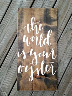 The world is your oyster oyster print by WoodenThatBeSomethin