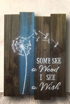 Some See A Weed I See A Wish Wooden Sign #pallet #ad #wood #sign #dandelion #someseeaweed #wish #garden #inspirational #quote