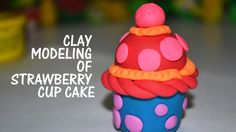 Play Doh Clay Modeling of Strawberry Cup Cake Modelling Clay, Modeling, Playdough Cake, Cake Youtube, Kids Tv, Educational Videos, Play Doh, Cake Ideas, Activities For Kids