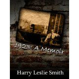 1923: A Memoir Lies and Testaments (Kindle Edition)By Harry Leslie Smith