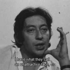 Serge Gainsbourg // I have what they call // Quote