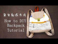 How to make a backpack | 【实用篇】背包制作方法丨分享教学——巧手妈妈课室🌹🌹🌹