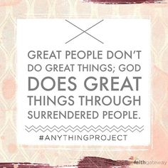 Great people don't do great things; God does great things through surrendered people. @jenniesallen  #AnythingProject #FREE #BibleStudy