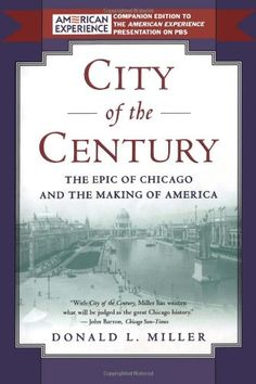 City of the Century: The Epic of Chicago and the Making of America by Donald L. Miller http://www.amazon.com/dp/0684831384/ref=cm_sw_r_pi_dp_Dxt0ub0JT31N9