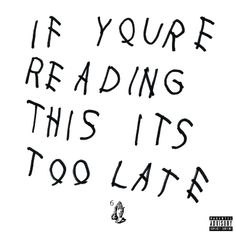Drake – If You're Reading This It's Too Late (Audio)