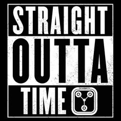 Straight outta time ! - NeatoShop