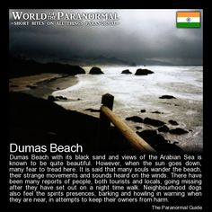 Dumas Beach   - Gujurat, India   - 'World of the Paranormal' are short bite sized posts covering paranormal locations, events, personalities and objects from all across the globe.   Follow The Paranormal Guide at: www.theparanormalguide.com