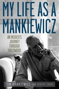 My Life as a Mankiewicz: An Insider's Journey Through Hollywood