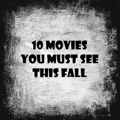 A Peek at Karen's World: 10 Movies I'm Looking Forward to This Fall
