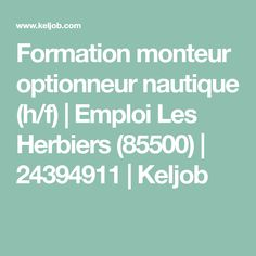 Formation monteur optionneur nautique (h/f) | Emploi Les Herbiers (85500) | 24394911 | Keljob