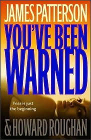 James Patterson ~ You've Been Warned