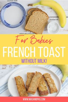 This 4-ingredient no milk French toast recipe is one that your baby will love! If you're looking for a delicious snack or even a new breakfast recipe to try for your baby, this is it. This baby led weaning friendly recipe is easy to make, nutritious, and tasty. #allnaturalmothering #babyrecipes #summerbaby #breadrecipes #babyledweaningideas #babyledweaning #babybreakfast #breakfastrecipe Baby Led Weaning Breakfast, Baby Led Weaning First Foods, Baby Breakfast, Baby Weaning, French Toast Without Milk, Dairy Free French Toast, Healthy Baby Food, Healthy Toddler Meals, Milk Recipes