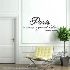 Audrey Hepburn Wall Quote   Vinyl Wall Decal   Paris Is Always A Good Ideau2026 Part 86