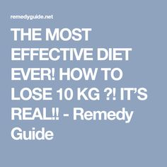 THE MOST EFFECTIVE DIET EVER! HOW TO LOSE 10 KG ?! IT'S REAL!! - Remedy Guide