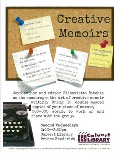 6/8/2016, 7/13/2016, 8/10/2016  I  2:00 PM-3:30 PM  I  Calvert Library Prince Frederick.  Join author and editor Elisavietta Ritchie as she encourages the art of creative memoir writing. Bring 12 double-spaced copies of your piece of memoir, 500-800 words, to work on and share with the group.